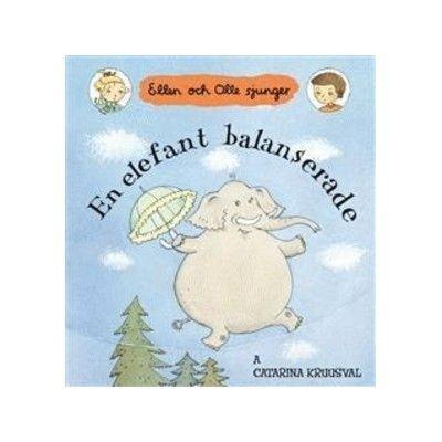 En elefant balanserade - Ellen och Olle sjunger